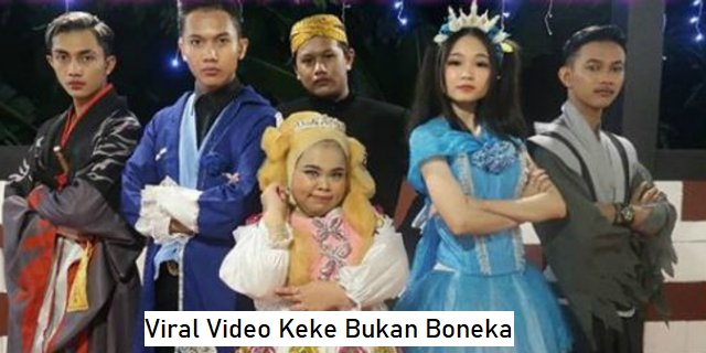 Viral Video Keke Bukan Boneka