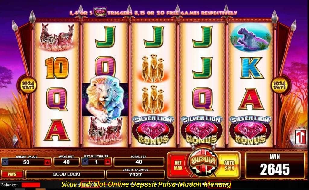 Situs Judi Slot Online Deposit Pulsa Mudah Menang
